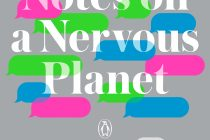 Notes on a Nervous Planet in America